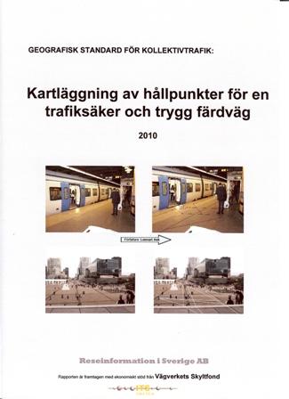 GEOGRAFISK STANDARD FÖR KOLLEKTIVTRAFIK: Kartläggning av hållpunkter för en trafiksäker och trygg färdväg